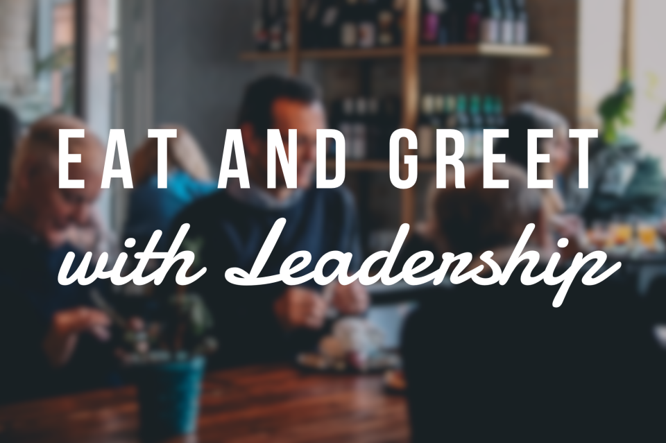 Eat and Greet With Leadership